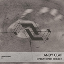 Operation Is Subject/Andy Clap