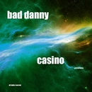 Casino/Bad Danny