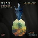 We Are Eternal/MonoMakers