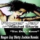 You Don't Know/DJ Roger J & Rachel Stone