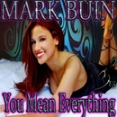 You Mean Everything/Mark Buin