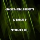 Petroleum 2011/DJ Roland D
