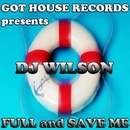 FULL And SAVE ME/Dj Wilson