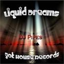 Liquid Dreams/DJ-Pipes