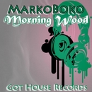 Morning Wood/MarkoBoko