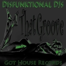 That Groove/Disfunktional DJs