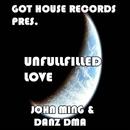 Unfullfilled Love/C2U & John Ming & Danz DMA