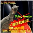 Juicy Beats (Remixes)/DJ-Pipes & Dj Rez & Paul Pritchard & Dj ctx & WL Supreme
