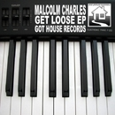 Get Loose EP/Malcolm Charles