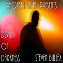 Devil Of Darkness/Steven Bullex