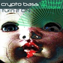 Turn It On/Crypto Bass