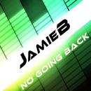 No Going Back/JamieB