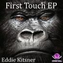 First Touch EP/Eddie Kitsner