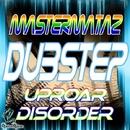 Dubstep Uproar Disorder/MasterMataz