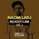 Roadhouse, Vol. 2/Nacim Ladj