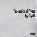 Eyy Guys EP/Professional Flyers