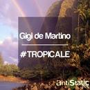 #TROPICALE/Gigi de Martino & Felipe Romero