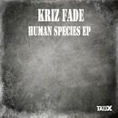 Human Species - Single/Kriz Fade