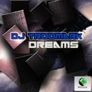 Dreams/DJ Troomark