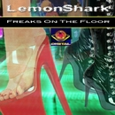 Freaks On The Floor EP/LemonShark