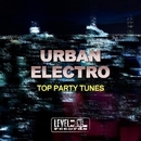 Urban Electro (Top Party Tunes)/Lake Koast & Ricktronik & Sam Ballack & Shorty & The Chemist & Army & The Otherwises & Z-Project & Simosun & Andy Digital & Second Class & Utm & Sweets & Tommy Zero & Shorty Sortino