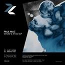 What's That EP/Paul Mac