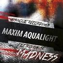 Madness - Single/Maxim Aqualight