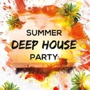 Summer Deep House Party/zhukhevich & The Mord & Dj IGorFrost & DMPR & Max Riddle & Alex Nikitin & ARMID & S.Poliugaev & Beatoz & Stereo Saw & IVAN CHIGO & Chris Coulen & Solar Shaman & NAXOUND & Alove