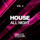 House All Night, Vol. 2/Joseph Matera & Simon Lunardi & Alex Patane' & Helen Brown & Lypocodium & Daniele Sorrenti & Dave Pedrini & DJ Chick & Lorenzo Gallo & Federico Palma & Frenk DJ & Marco Magrini & Loveforce & Tim Sanchez & DJ Vionic & Manny Suarez & Sebastian Massianello
