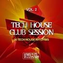 Tech House Club Session, Vol. 2 (20 Tech House Rhythms)/Black Nation & Pole Pole & Saxomatto & Drum Nation & Zulu Crew & David Sanchez & Babashao & Arena & Carl Twain & Drum Mode