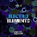 Electro Elements, Vol. 2/Helen Brown & Nino Pipito' & Francesco Lorenzi & Frenk DJ & A. Venuti & Mr. Goaty & Kosmo & Marcello Randazzo & Cristian Parisi & Lorenzo D'Ianni & DJ Enus