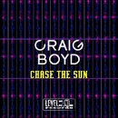 Chase The Sun/Craig Boyd