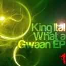 What A Gwaan EP/FLeCK & King Ital & Sunjaman & Blue Hill