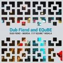 Murda Sounds/EQuBE & Dub Fiend