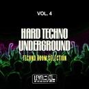 Hard Techno Underground, Vol. 4 (Techno Room Selection)/Micro DJ & Bart Spinelli & Air Teo & Mtm & Gianni P. & Elektrostyle & Patrik DJ & Party Time & Sonny Aka & Ms & Techno Style & G. Pellegrino & Vih & With Filter & Mse & Phoenix Sound & Techno Family & Smilez