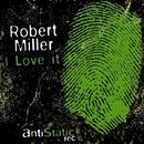 I Love It/Robert Miller
