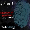 Shadow Of My Mind - Single/Peter J