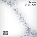 Circles/Mark Fall