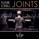 Funk Chill Joints/Dil Evans & Dave Mc Laud