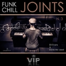 Funk Chill Joints 3/Dil Evans & Dave Mc Laud
