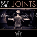 Funk Chill Joints 4/Dil Evans & Dave Mc Laud