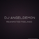 Reanimated Feelings/DJ Angeldemon