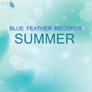 Blue Feather Records - Summer 2015/KastomariN & Ruslan Stiff & ZGOOT & DeDrecordz & J.A. Project & Alexsei Shumakov & Alien Operator & ANKLE & ASV & MGA & DJ LK & Dj Rio & Mark David & Trancemystic & TP & Vextor & Love