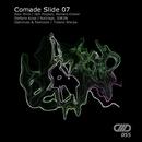 Comade Slide 07/Teknoize & Alex Mine & J&S Project & Richard Cleber & Stefano Kosa & IDR3N & Buitrago & Optimuss & Tiziano Sterpa