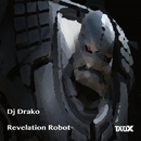 Revelation Robot/Dj Drako