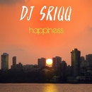 Happiness/DJ Sriqq