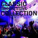 Classic Progressive Collection, Vol. 12/1Touch & Evave & Headmood & Igor Zaharov & Sober System & Illumia & James Woods & Jay FM & Jehovah's Witnesses & Jimmy Roqsta & Katrin Souza & Denis Neve & Dallonte & Valer den Bit & Nafis & Allende