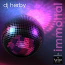 Immortal - Single/DJ Herby
