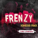 Frenzy/Ted O'Shay & Igness