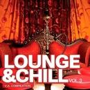 Lounge And Chill, Vol. 3/Dmitry Bereza & MARI IVA & mr. Angel boy & Amind Two Guys & Drunken Cat & Stevems & Vitaly Panin & Neon_Knight & Andy Vidersky & Makvell & John Flesh & OLEG BLAZE & Pen Parker & KyloBeat